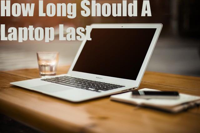 How Long Should A Laptop Last-2