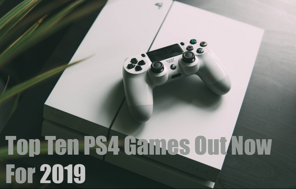 Top Ten PS4 Games Out Now