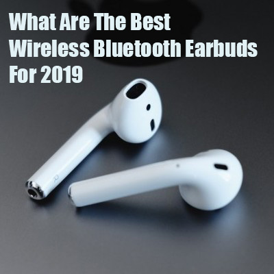 What Are The Best Wireless Bluetooth Earbuds copy